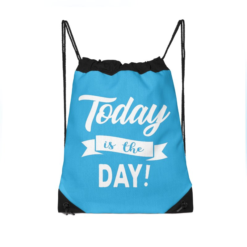 Today is the day! Accessories Drawstring Bag Bag by Don Vagabond's Artist Shop