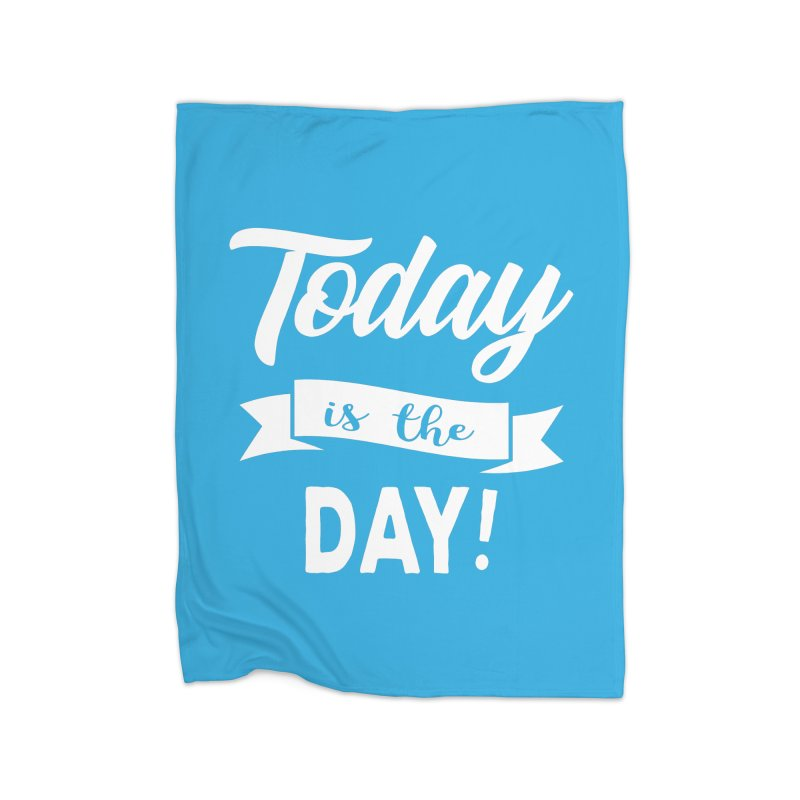 Today is the day! Home Blanket by Don Vagabond's Artist Shop