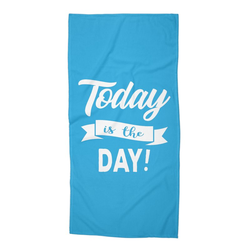 Today is the day! Accessories Beach Towel by donvagabond's Artist Shop