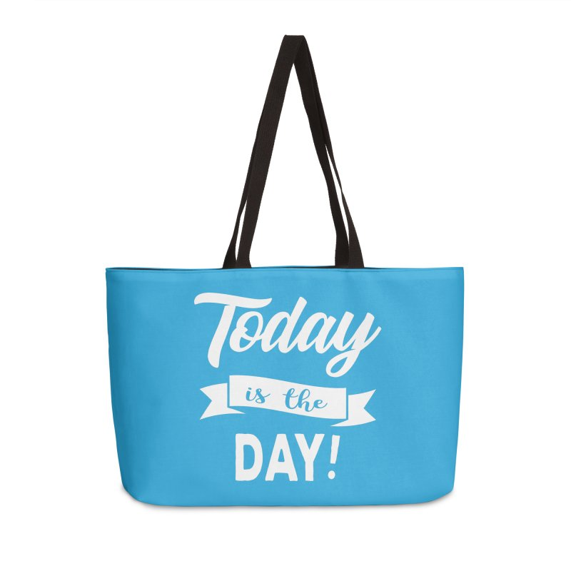 Today is the day! Accessories Weekender Bag Bag by Don Vagabond's Artist Shop