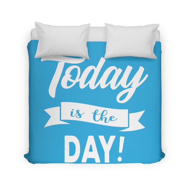 Today is the day! Home Duvet by donvagabond's Artist Shop