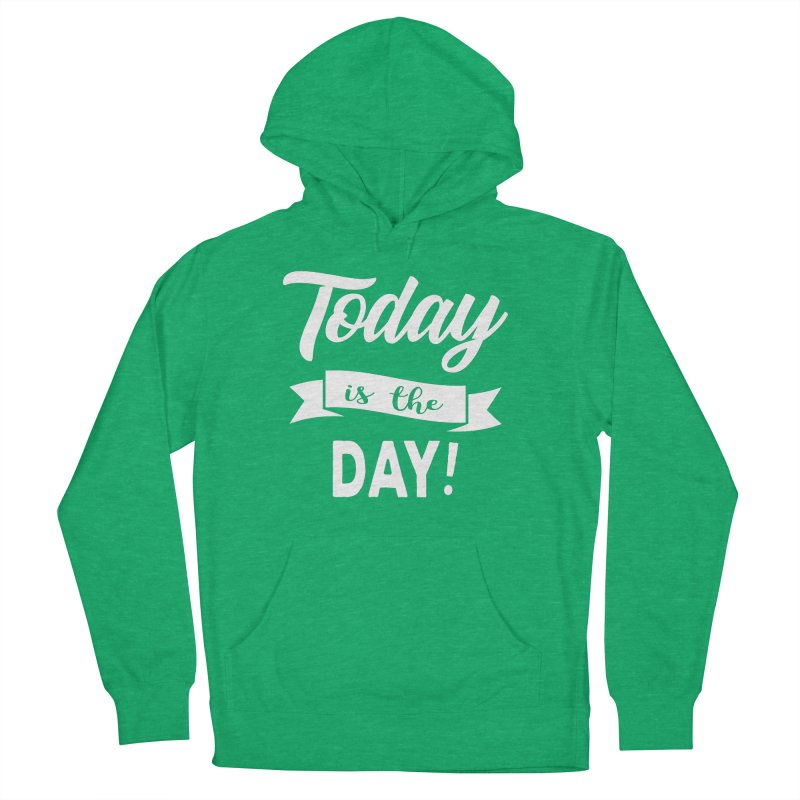 Today is the day! Men's French Terry Pullover Hoody by donvagabond's Artist Shop