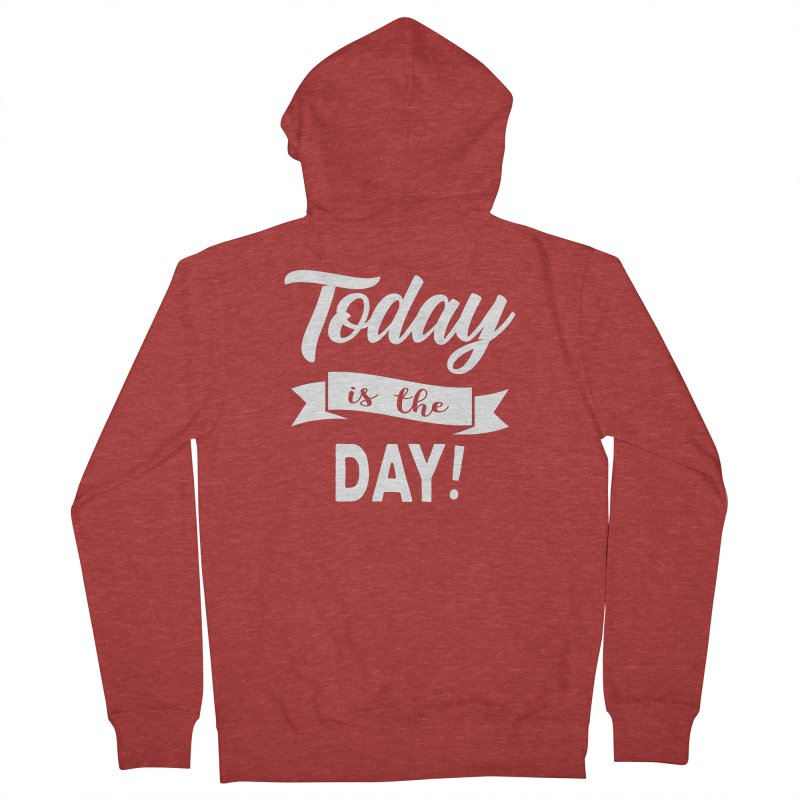 Today is the day! Women's French Terry Zip-Up Hoody by donvagabond's Artist Shop