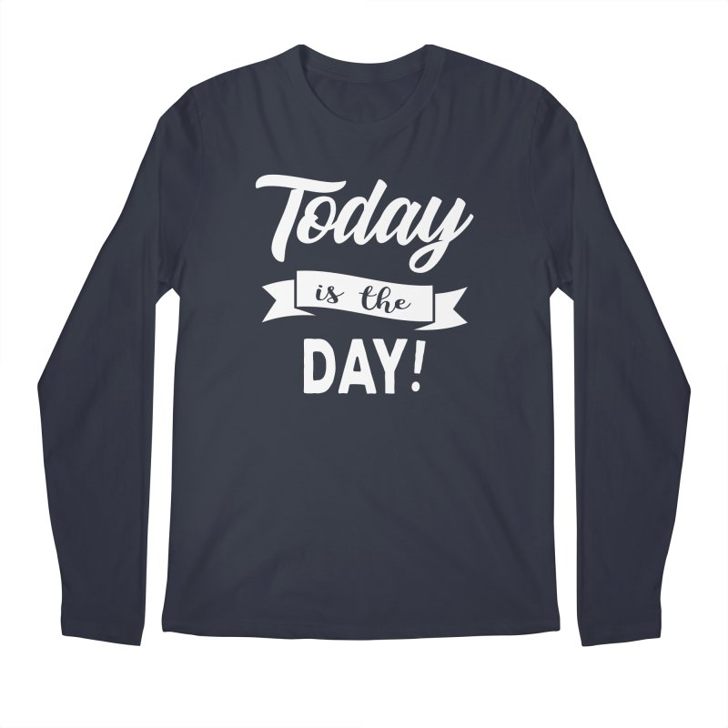 Today is the day! Men's Regular Longsleeve T-Shirt by donvagabond's Artist Shop