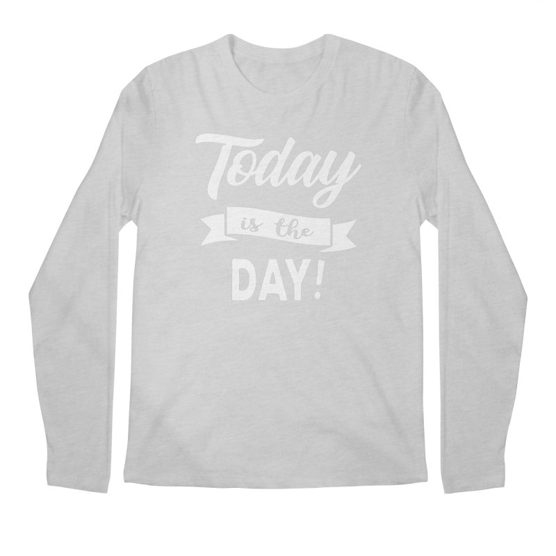 Today is the day! Men's Regular Longsleeve T-Shirt by donvagabond's Artist Shop