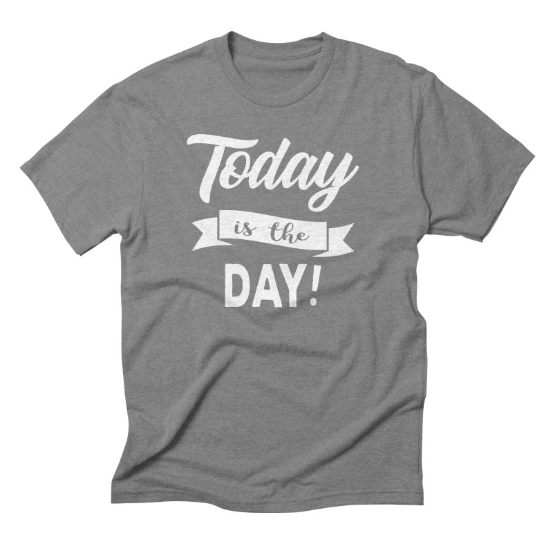 Today is the day! Men's Triblend T-Shirt by Don Vagabond's Artist Shop