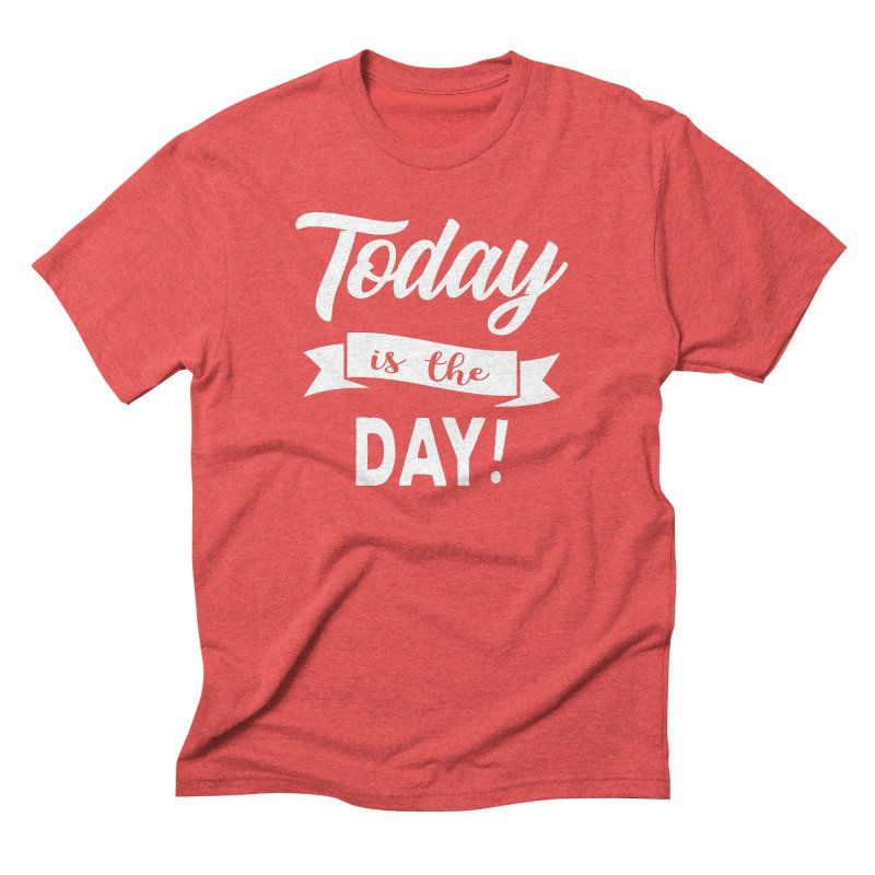 Today is the day! Men's Triblend T-Shirt by donvagabond's Artist Shop