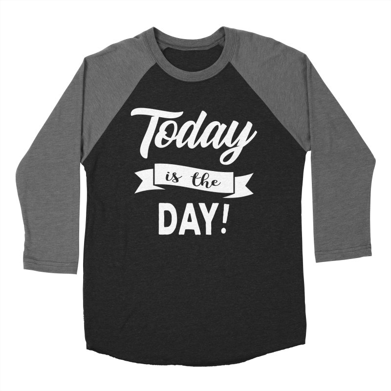 Today is the day! Men's Baseball Triblend T-Shirt by donvagabond's Artist Shop