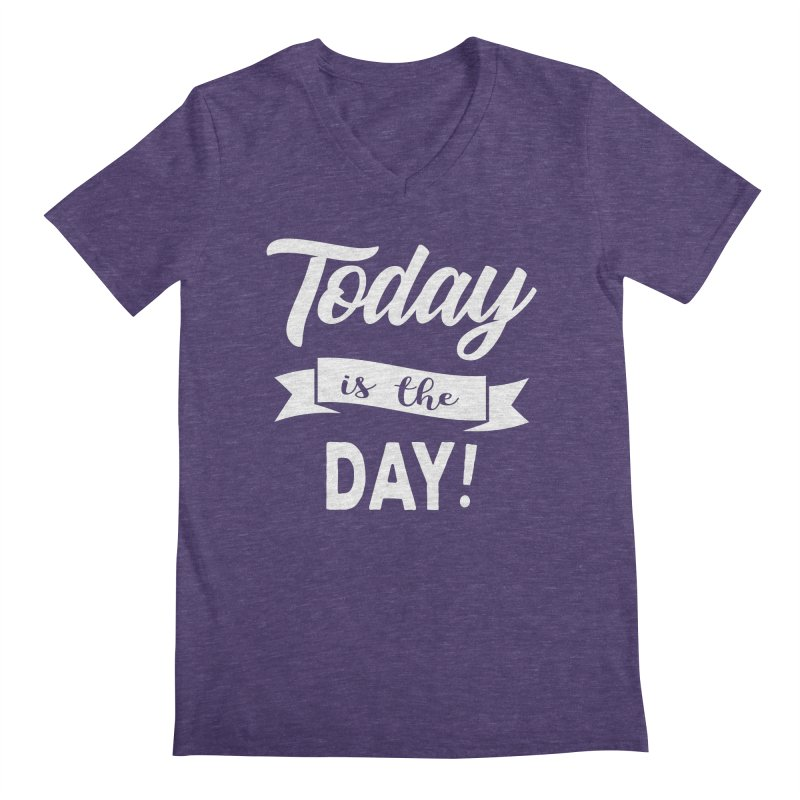 Today is the day! Men's V-Neck by donvagabond's Artist Shop