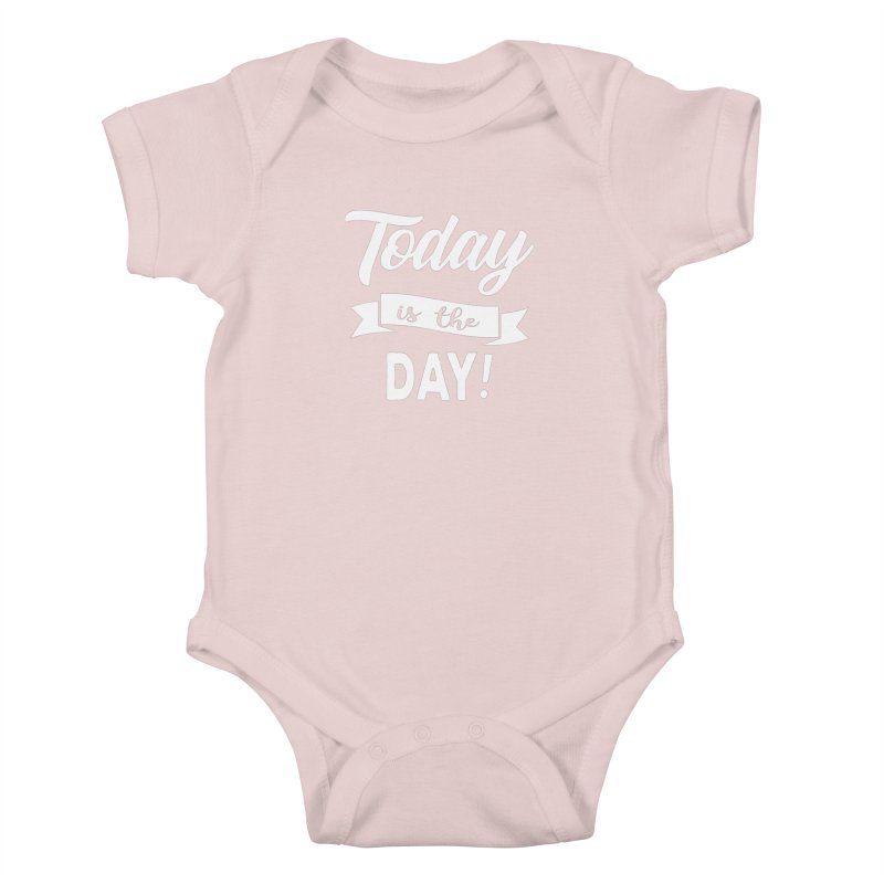 Today is the day! Kids Baby Bodysuit by Don Vagabond's Artist Shop