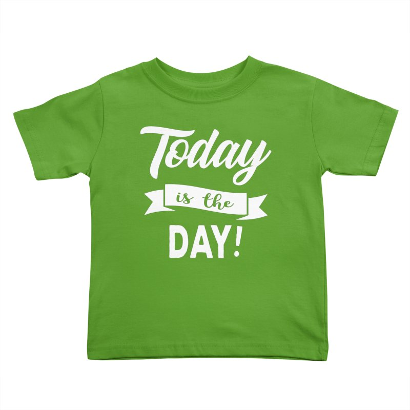 Today is the day! Kids Toddler T-Shirt by Don Vagabond's Artist Shop