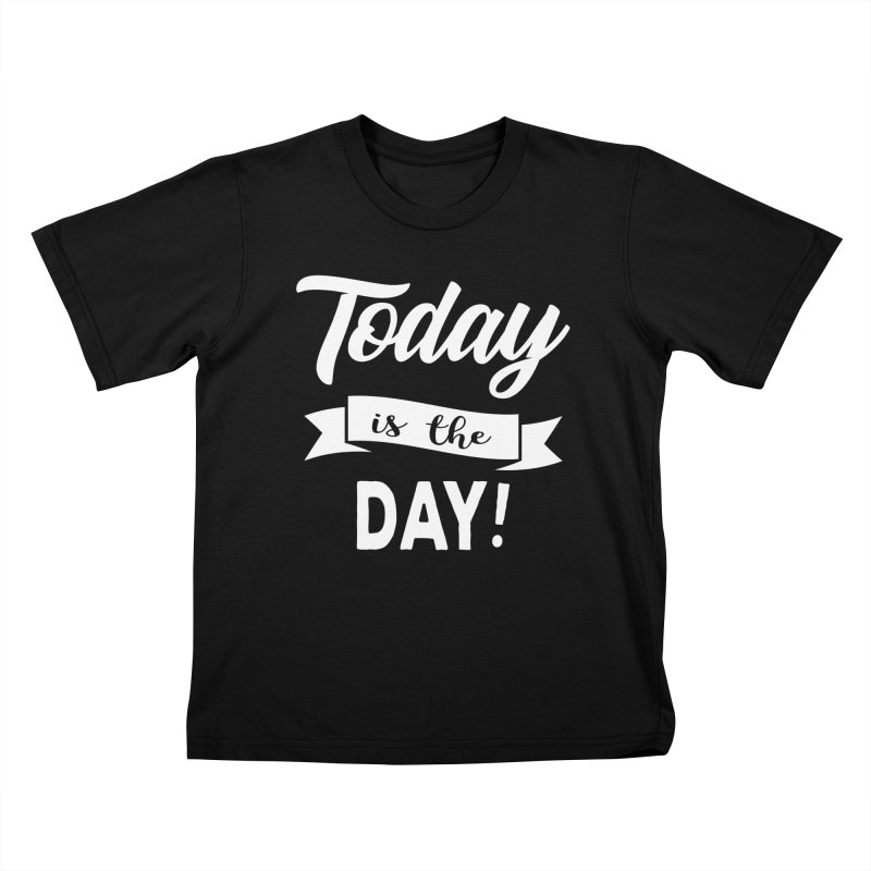Today is the day! Kids T-Shirt by Don Vagabond's Artist Shop