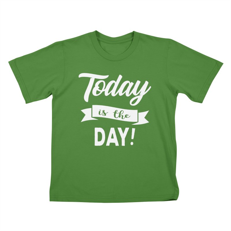 Today is the day! Kids T-Shirt by donvagabond's Artist Shop