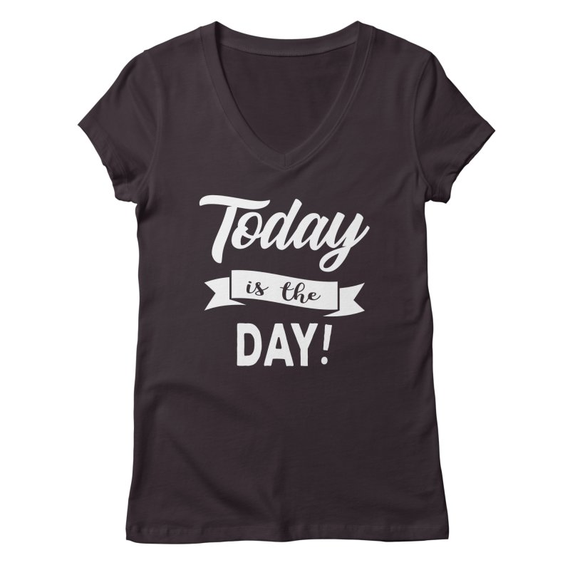 Today is the day! Women's Regular V-Neck by donvagabond's Artist Shop