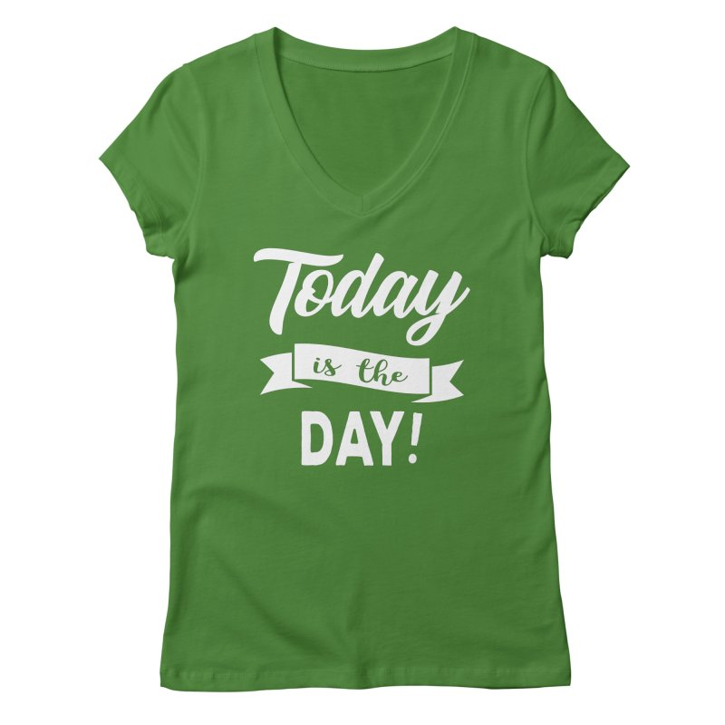 Today is the day! Women's Regular V-Neck by Don Vagabond's Artist Shop