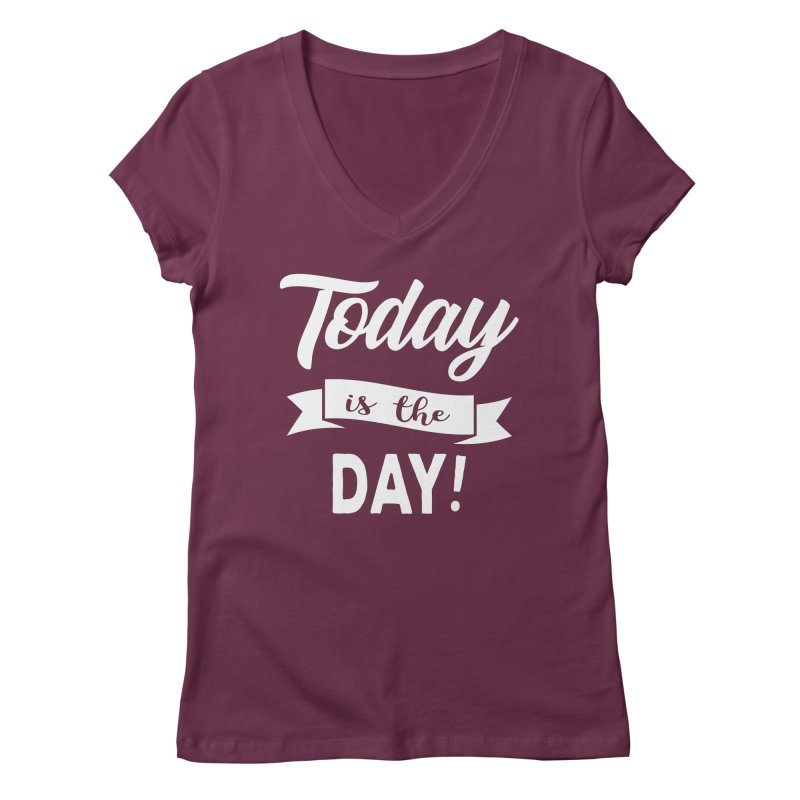 Today is the day! Women's V-Neck by donvagabond's Artist Shop