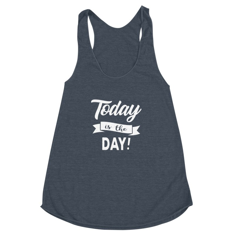 Today is the day! Women's Racerback Triblend Tank by donvagabond's Artist Shop