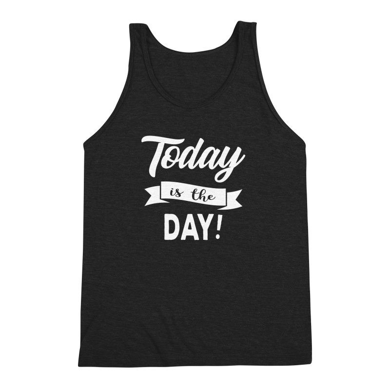 Today is the day! Men's Triblend Tank by Don Vagabond's Artist Shop