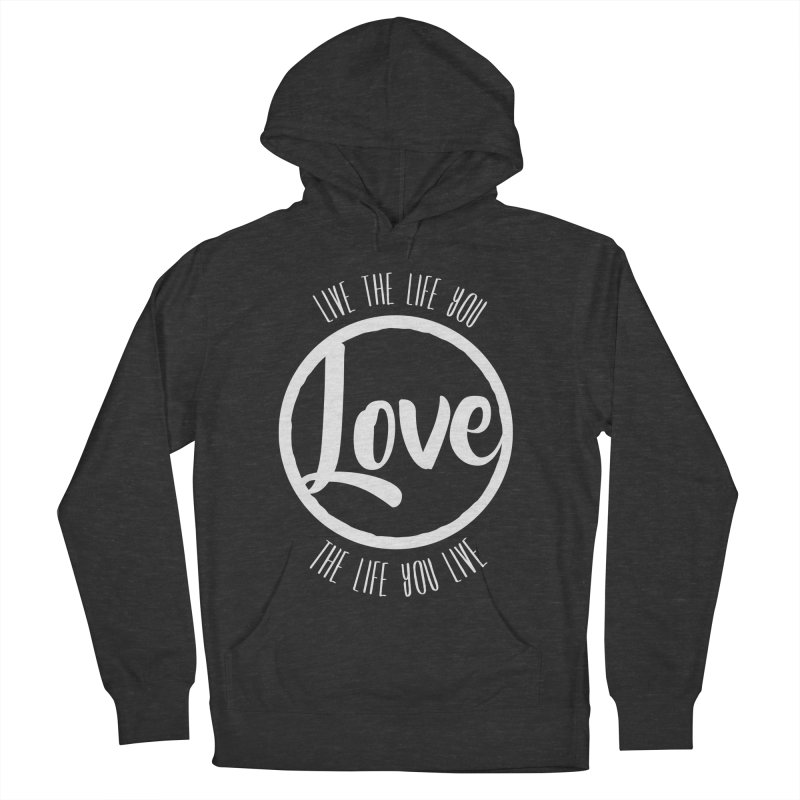 Love is Life Women's Pullover Hoody by donvagabond's Artist Shop