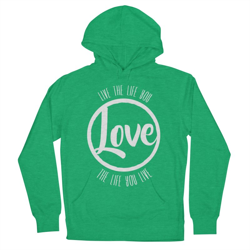 Love is Life Men's Pullover Hoody by donvagabond's Artist Shop