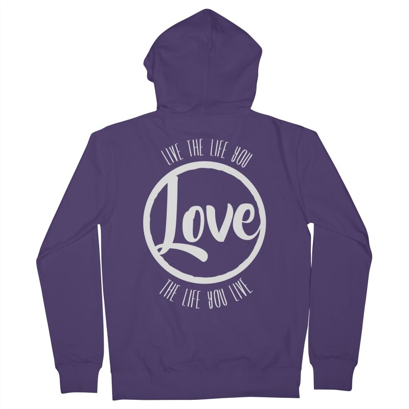 Love is Life Women's Zip-Up Hoody by donvagabond's Artist Shop