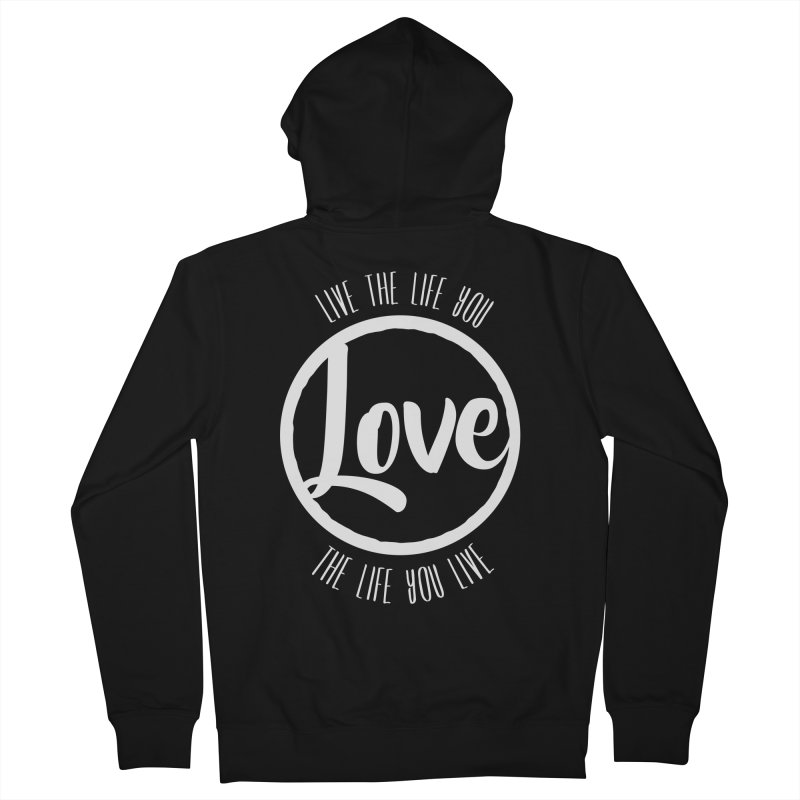 Love is Life Women's Zip-Up Hoody by donvagabond's Artist Shop