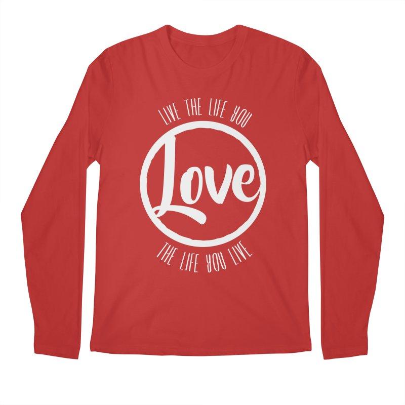 Love is Life Men's Longsleeve T-Shirt by donvagabond's Artist Shop