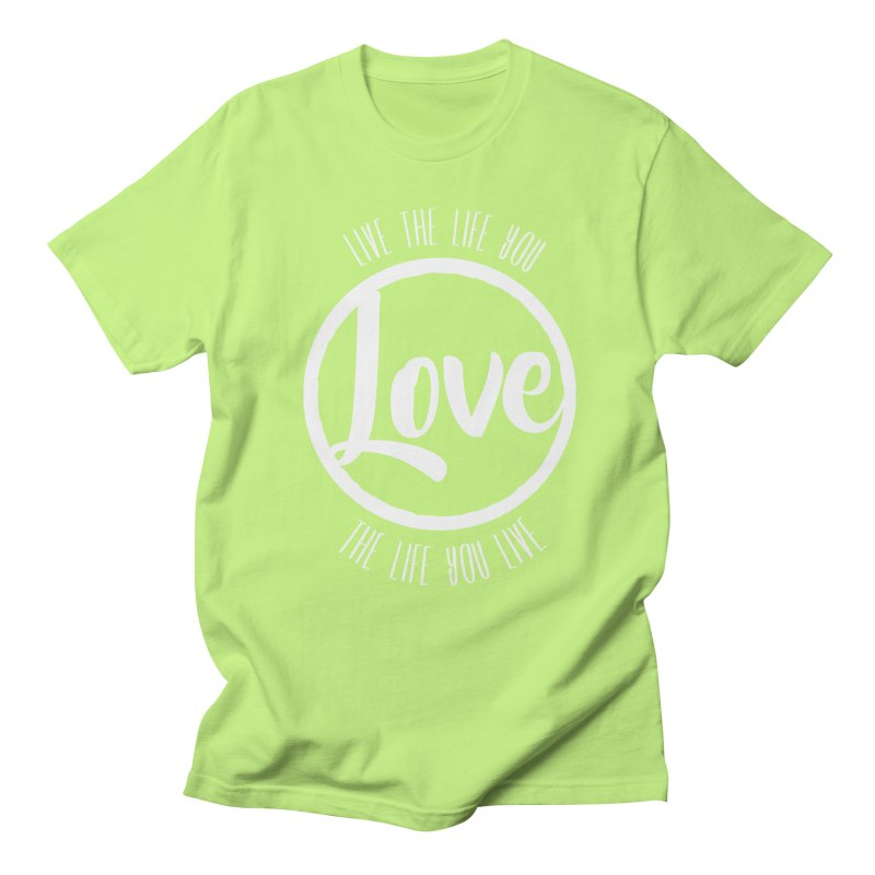 Love is Life Men's T-shirt by donvagabond's Artist Shop