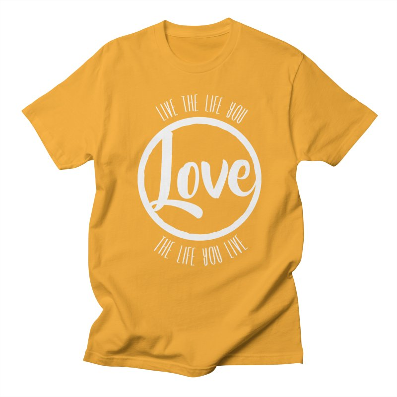 Love is Life Men's T-Shirt by donvagabond's Artist Shop