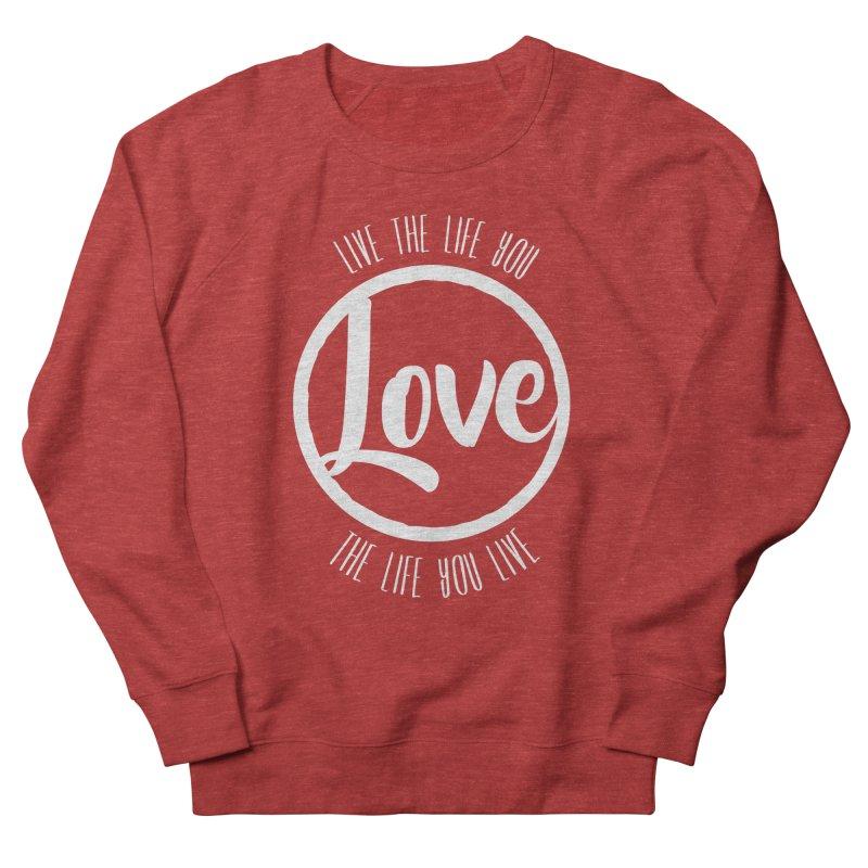 Love is Life Men's Sweatshirt by donvagabond's Artist Shop