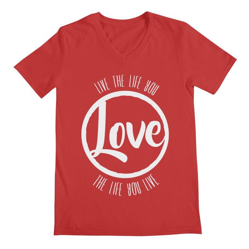 Love is Life Men's V-Neck by donvagabond's Artist Shop