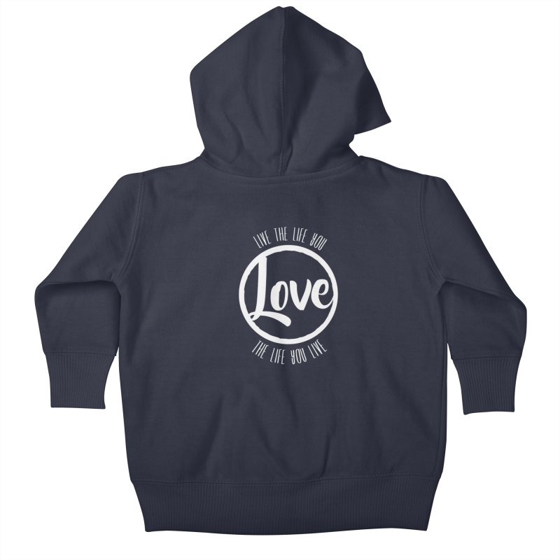 Love is Life Kids Baby Zip-Up Hoody by donvagabond's Artist Shop