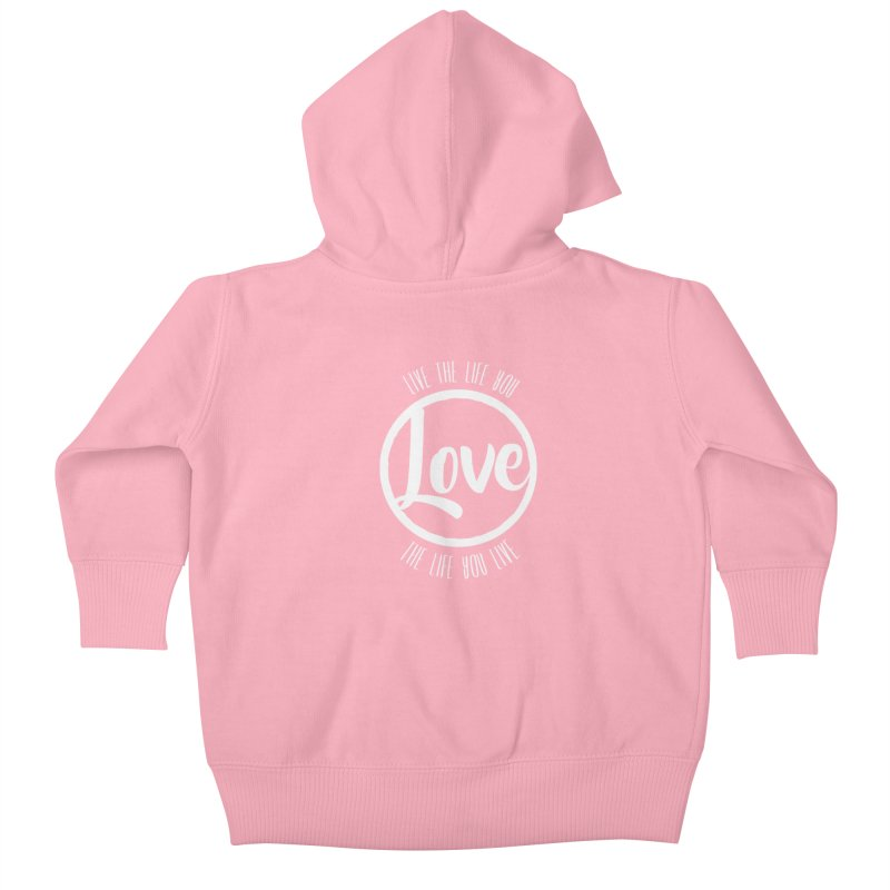 Love is Life Kids Baby Zip-Up Hoody by donvagabond's Artist Shop