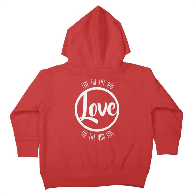 Love is Life Kids Toddler Zip-Up Hoody by donvagabond's Artist Shop