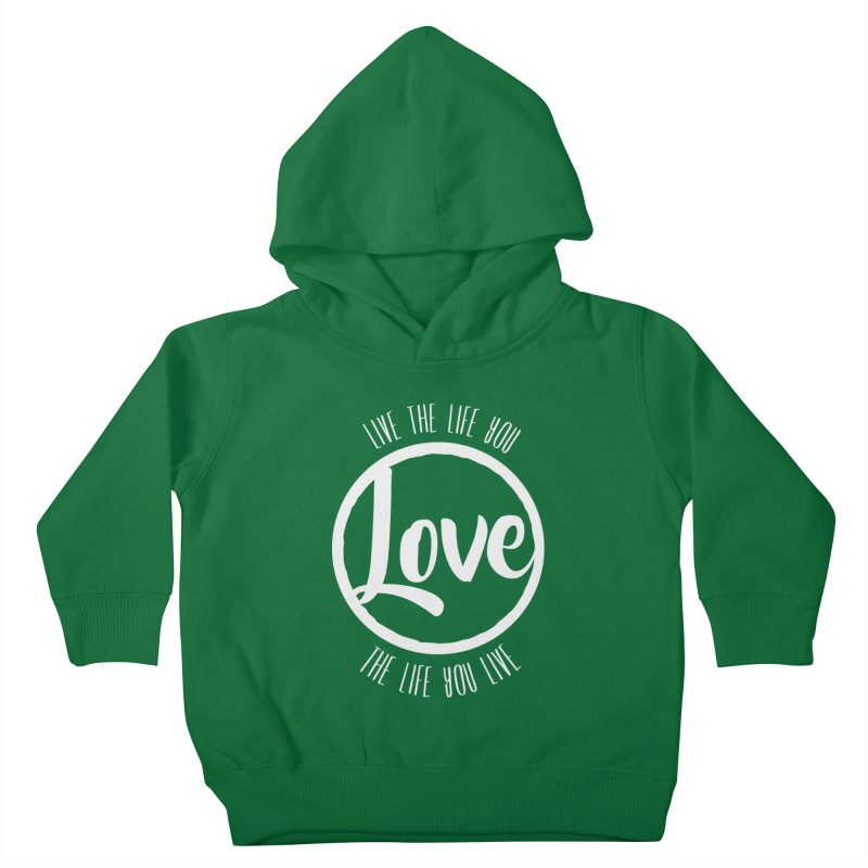 Love is Life Kids Toddler Pullover Hoody by donvagabond's Artist Shop