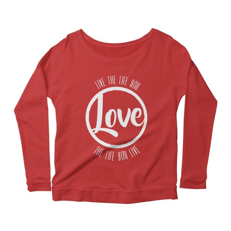 Love is Life Women's Longsleeve Scoopneck  by donvagabond's Artist Shop