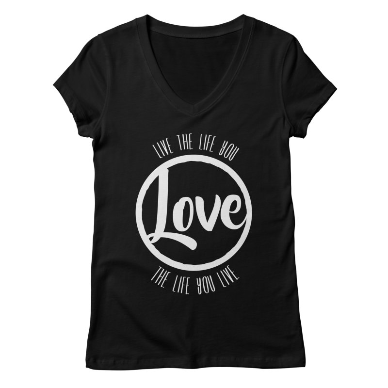 Love is Life Women's V-Neck by donvagabond's Artist Shop