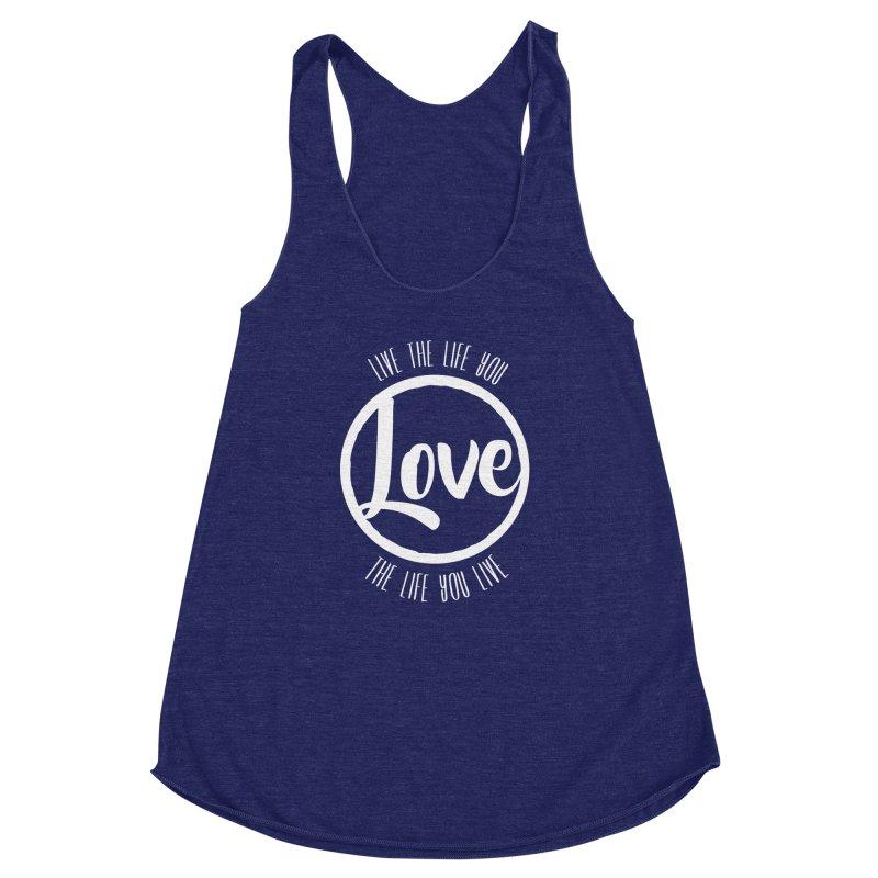 Love is Life Women's Racerback Triblend Tank by donvagabond's Artist Shop