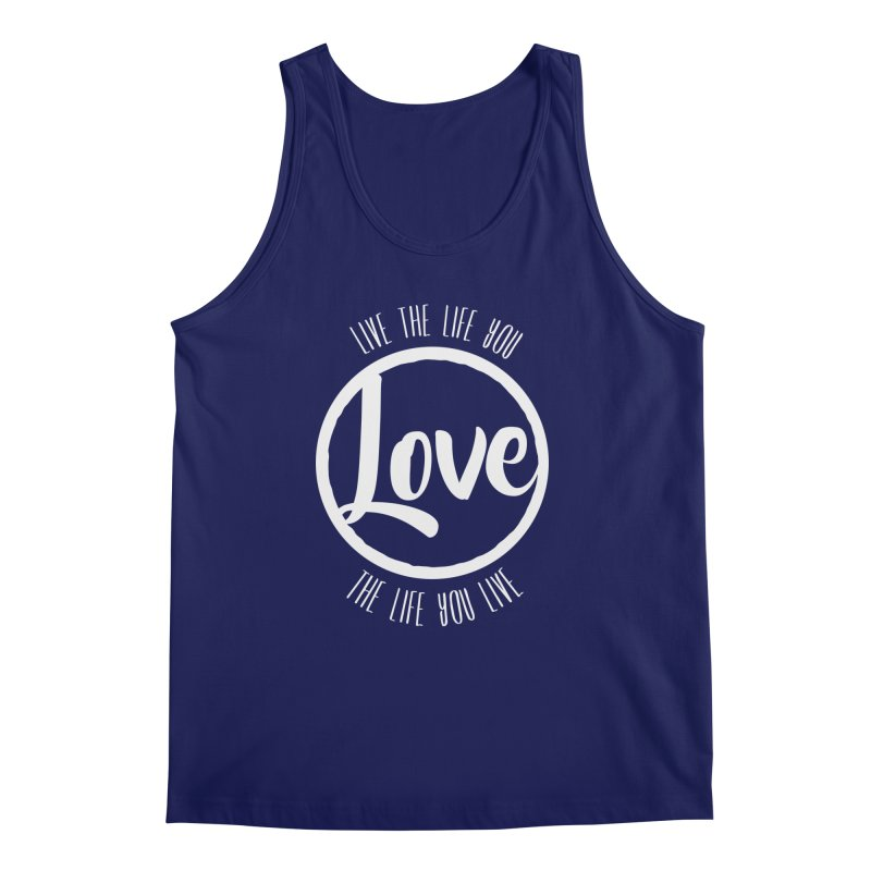 Love is Life Men's Tank by donvagabond's Artist Shop
