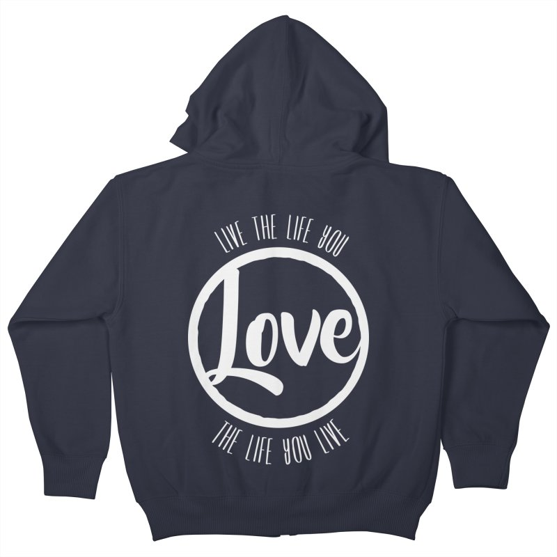 Love is Life Kids Zip-Up Hoody by donvagabond's Artist Shop