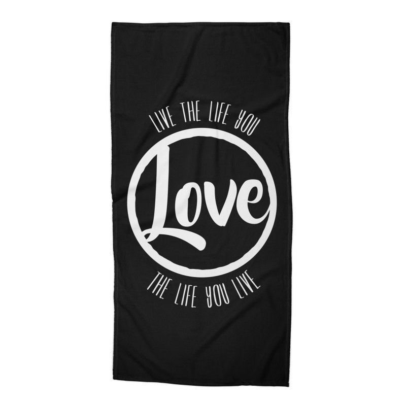 Love is Life Accessories Beach Towel by donvagabond's Artist Shop