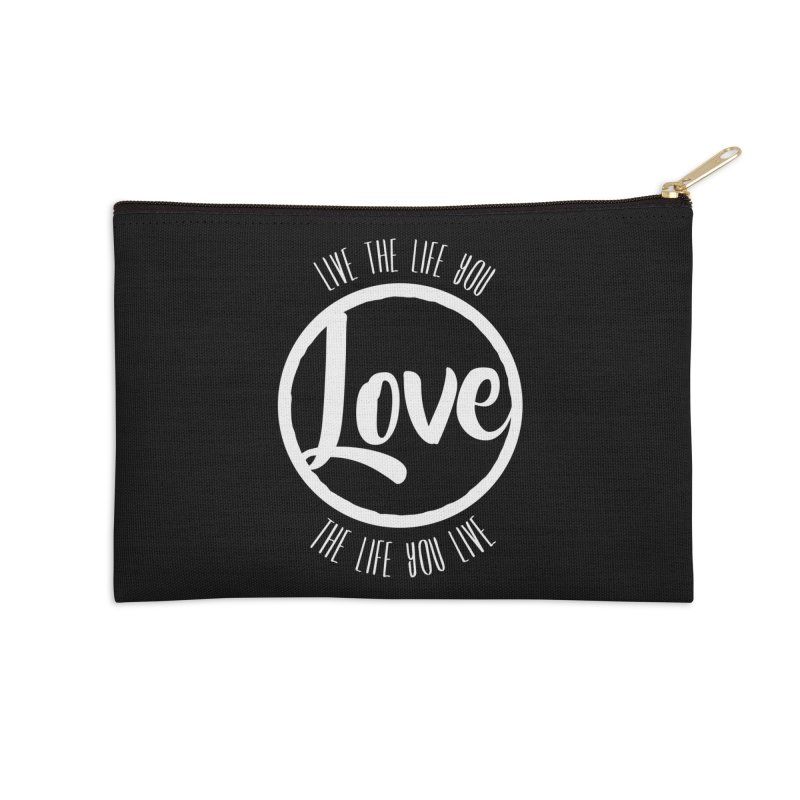 Love is Life Accessories Zip Pouch by donvagabond's Artist Shop