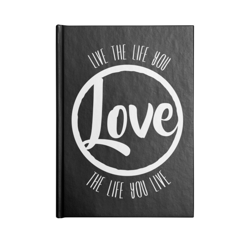 Love is Life Accessories Notebook by donvagabond's Artist Shop