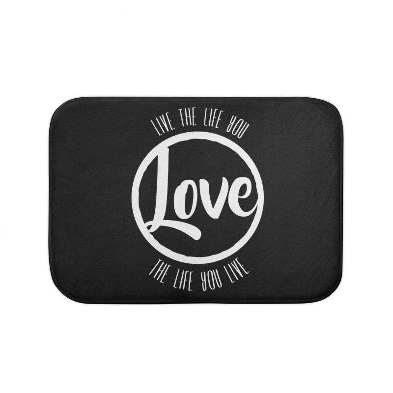 Love is Life Home Bath Mat by donvagabond's Artist Shop