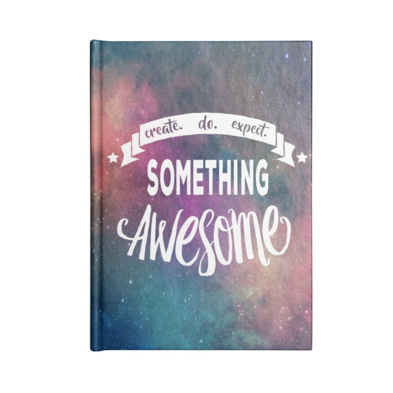 Something Awesome Accessories Lined Journal Notebook by Don Vagabond's Artist Shop