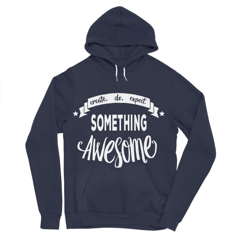 Something Awesome Women's Sponge Fleece Pullover Hoody by Don Vagabond's Artist Shop
