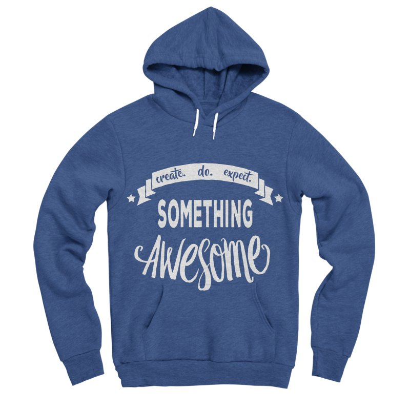 Something Awesome Women's Sponge Fleece Pullover Hoody by donvagabond's Artist Shop