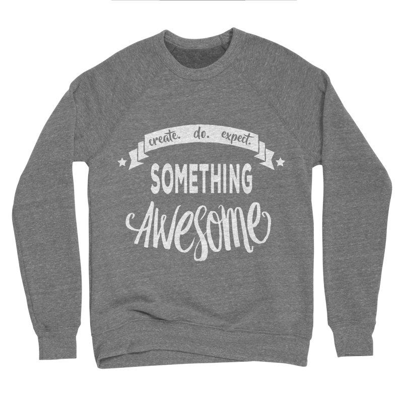 Something Awesome Men's Sponge Fleece Sweatshirt by donvagabond's Artist Shop