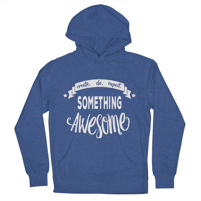 Something Awesome Men's French Terry Pullover Hoody by Don Vagabond's Artist Shop