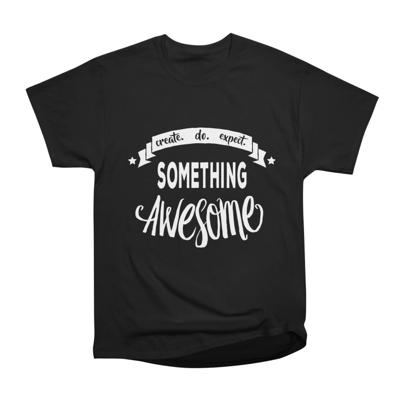 Something Awesome Men's Heavyweight T-Shirt by Don Vagabond's Artist Shop